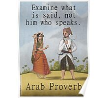 Examine What Is Said - Arab Proverb Poster