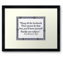 Hang All The Husbands - Shakespeare Framed Print