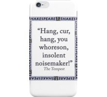 Hang Cur Hang - Shakespeare iPhone Case/Skin