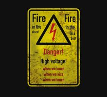 Danger! High Voltage! Unisex T-Shirt