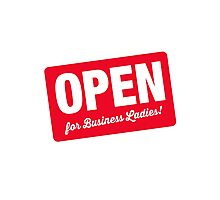 Open For Business Ladies! Photographic Print