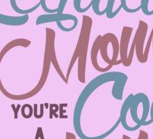 A Cool Mom Sticker