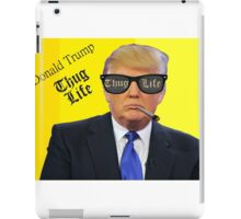 Donald Trump Thug Life iPad Case/Skin