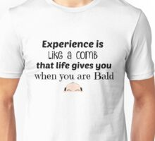 Experience is Like a comb - Funny Tshirt Unisex T-Shirt