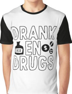 Drank en Drugs Graphic T-Shirt
