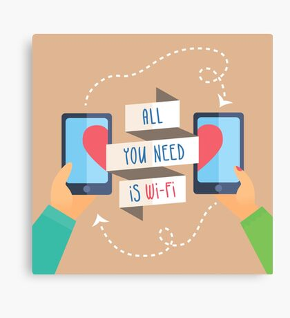 all you need is wi fi Canvas Print