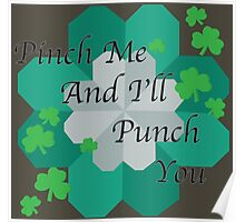 Pinch me and I'll punch you. Poster