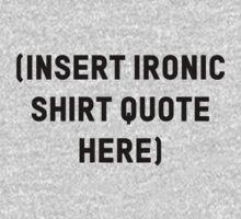 """Ironic"" T-Shirt One Piece - Long Sleeve"