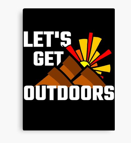 Let's Get Outdoors Canvas Print