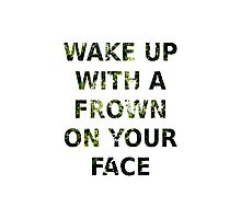 Wake Up With A Frown On Your Face - Green Leaves Photographic Print