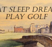 EAT SLEEP DRINK PLAY GOLF Sticker
