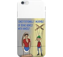 Constitutionally Incapable of Being Honest With Himself  iPhone Case/Skin