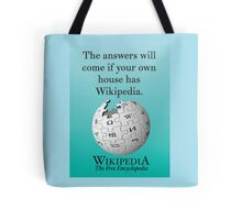 The answers will come if your own house has Wikipedia Tote Bag