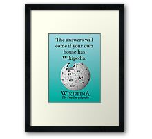 The answers will come if your own house has Wikipedia Framed Print