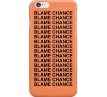 Blame Chance iPhone Case/Skin