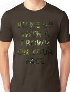 Wake Up With A Frown On Your Face - Green Leaves Unisex T-Shirt