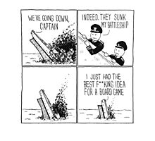 You Sunk My Battleship Photographic Print