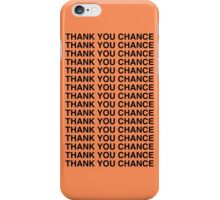 Thank you Chance iPhone Case/Skin
