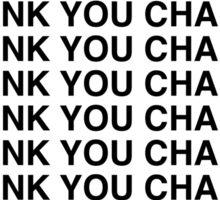 Thank you Chance Sticker