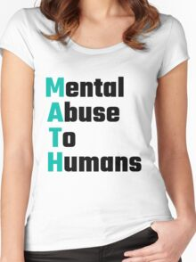 MATH Mental Abuse To Humans Women's Fitted Scoop T-Shirt