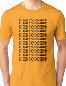 Thank you Chance Unisex T-Shirt