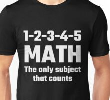 Math The Only Subject That Counts Unisex T-Shirt