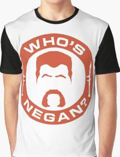Who's Negan? Graphic T-Shirt