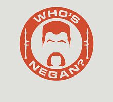 Who's Negan? Unisex T-Shirt