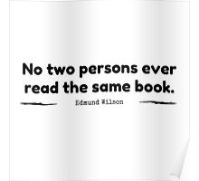 """""""No Two Persons Ever Read the Same Book"""" - Edmund Wilson Poster"""