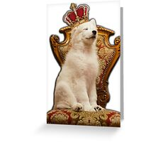 Yes, Your Highness! Greeting Card