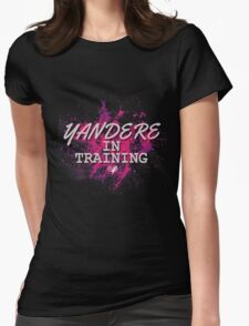 [ YANDERE IN TRAINING ] Womens Fitted T-Shirt