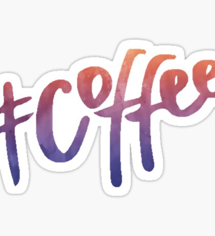 #Coffee   Watercolor Typography Tumblr/Trendy Sticker