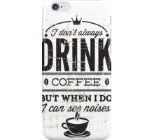 KRW When I Drink Coffee I See Noises iPhone Case/Skin
