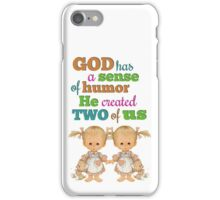 God Has A Sense of Humor  iPhone Case/Skin