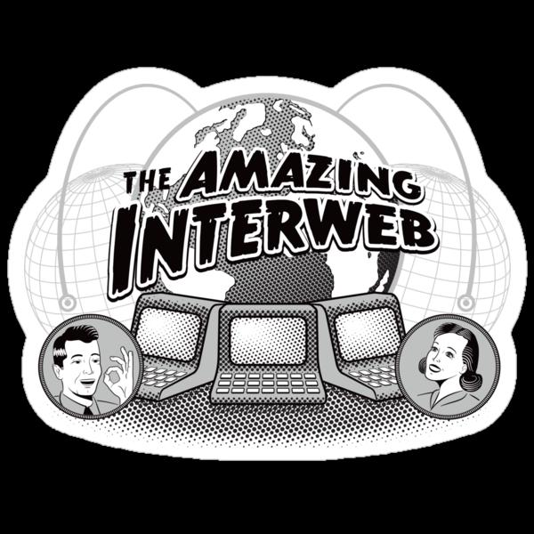 The Amazing Interweb by candyguru