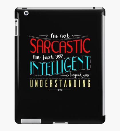 I'm not sarcastic iPad Case/Skin
