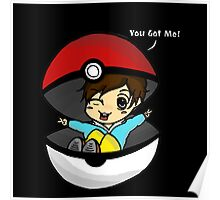 You Got You! Pokemon Trainer Boy (In Black Background) Poster