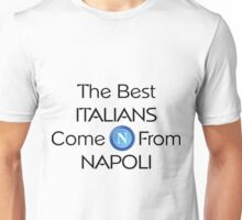 The best Italians come from Napoli Unisex T-Shirt