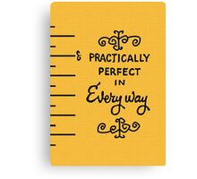 practically perfect Canvas Print
