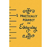 practically perfect Photographic Print