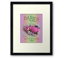 BABIES Are Such A Nice Way To Start People, Clay Babies, No. 5 Framed Print
