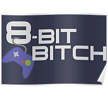 8-Bit Bitch  Poster