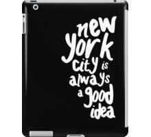 new york is always a good idea iPad Case/Skin