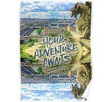 Your Adventure Awaits Notre-Dame Cathedral Gargoyle Paris Poster