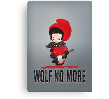 Wolf No More.Little Red Riding Hood Canvas Print