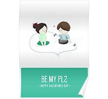 Be My PL2 - Valentines Day Card Poster