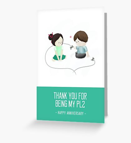 Thank You For Being My PL2 - Anniversary Card Greeting Card