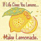 Ornate Vintage Stylized If Live Gives Lemons Make Lemonade by doonidesigns
