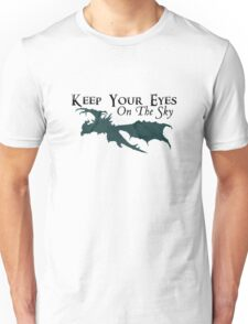 Keep your eyes on the sky Unisex T-Shirt