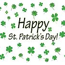 Happy St. Patricks Day by Susan S. Kline